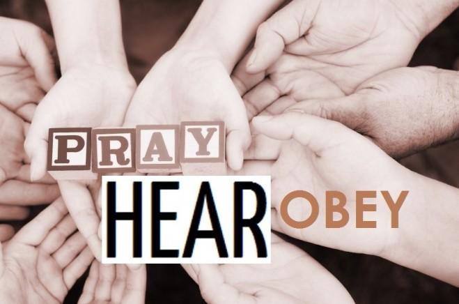 prayhearobey